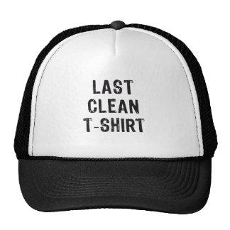 last clean t-shirt, word art, text design trucker hats