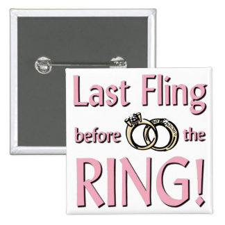 Last fling before the ring 15 cm square badge