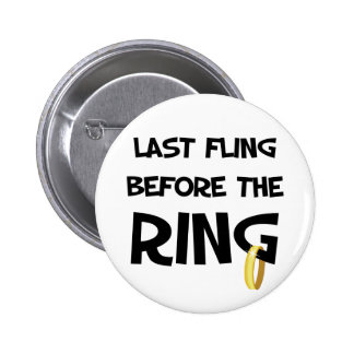 Last fling before the Ring 6 Cm Round Badge