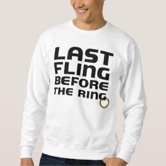 Last Fling Before the Ring Bachelor Sweatshirt