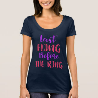 Last Fling Before the Ring Bachelorette Party T-Shirt