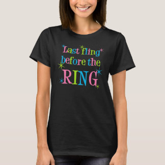 Last fling before the ring black t-shirt