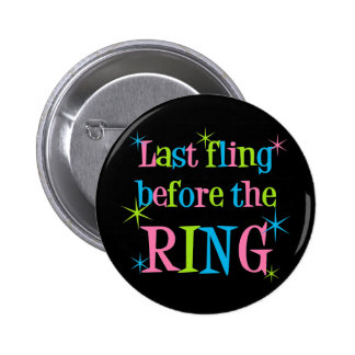 Last Fling Before the Ring button