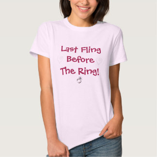 Last Fling Before The Ring! Tees