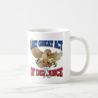 Last Great Act of Defiance Coffee Mug