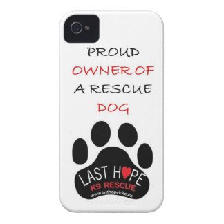 Last Hope K9 Rescue iPhone 4 Proud Owner of a Resc iPhone 4 Case