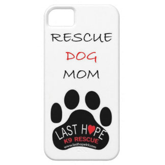 Last Hope K9 Rescue iPhone 5 Rescue Dog Mom iPhone 5 Cover