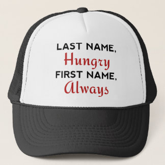 Last Name Hungry Trucker Hat