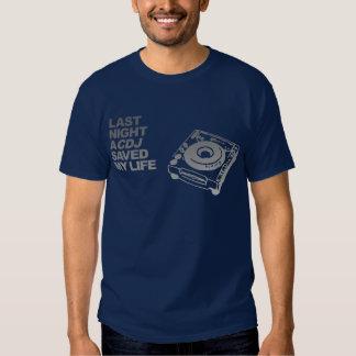 Last Night A CDJ Saved My Life - DJ Disc Jockey Tee Shirt