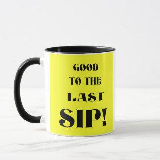 Last Sip! Mug