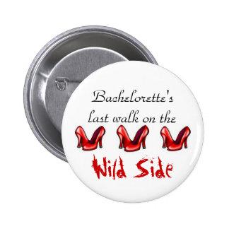 Last walk on the wild side 6 cm round badge