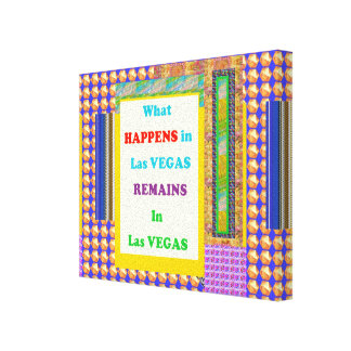 LasVEGAS quote What Happens remains in VEGAS FUN Gallery Wrapped Canvas