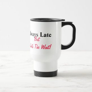Late To My Own Funeral Friend Gift - Travel Mug