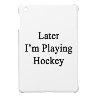 Later I'm Playing Hockey Cover For The iPad Mini