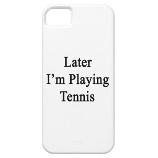 Later I'm Playing Tennis Case For iPhone 5/5S