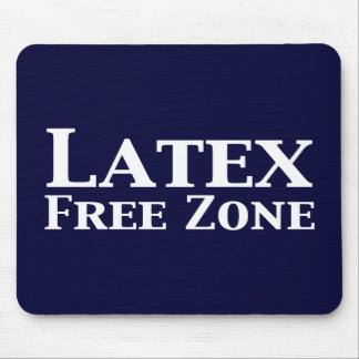 Latex Free Zone Gifts Mouse Pad