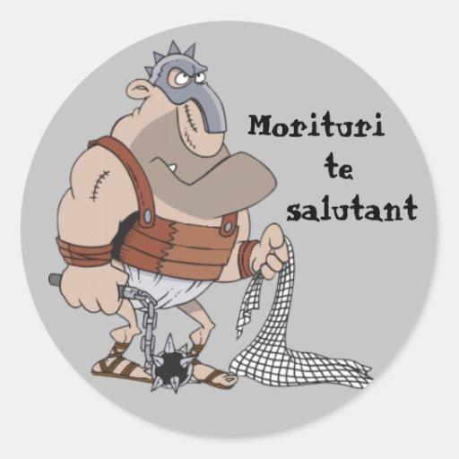 Latin: Morituri Te Salutant Round Stickers