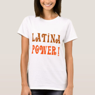 Latina Power! T-Shirt