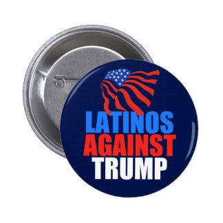 Latinos Against Trump 6 Cm Round Badge