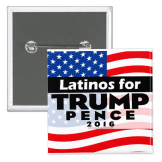 Latinos for Donald Trump Pence 2016 Campaign 15 Cm Square Badge