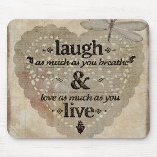 Laugh as much as you breathe mouse pad