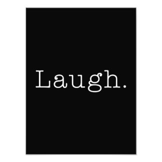 Laugh. Black And White Laugh Quote Template Photo Print