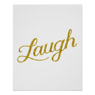 Laugh Gold Faux Glitter Inspirational Quote Poster