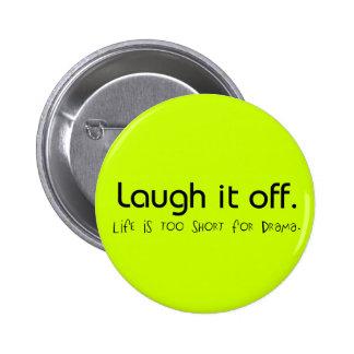 Laugh it off. pinback button