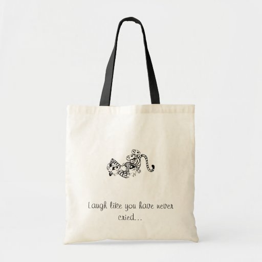 Laugh like you have never cried... tote bags