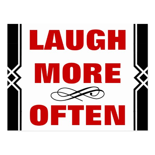 LAUGH MORE OFTEN Funny Humorous Quote Black Border Postcards