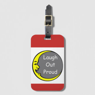 Laugh Out Proud Luggage Tag