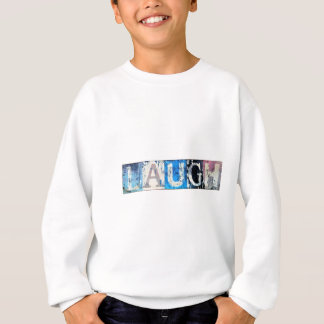 Laugh Sweatshirt