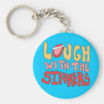 Laugh With The Sinners Key Chain