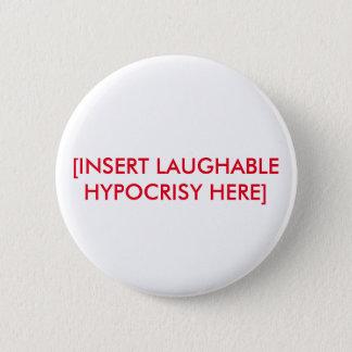 Laughable Hypocrisy Funny Button