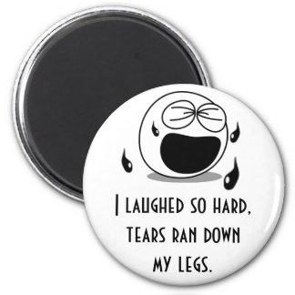 Laughed So Hard Magnet