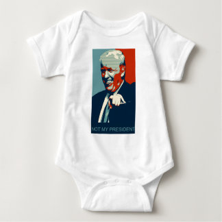 LAUGHING DONALD IS NOT MY PRESIDENT! BABY BODYSUIT