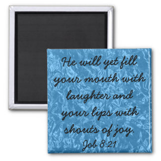 laughter eliminates fear bible verse Job 8:21 Square Magnet