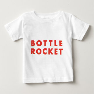 Launch A Bottle Rocket Baby T-Shirt