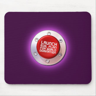 LAUNCH Evil plan for world domination Mouse Pad
