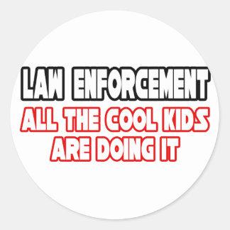 Law Enforcement...Cool Kids Round Sticker