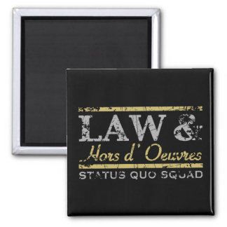 Law & Hors d' Oeuvres Square Magnet