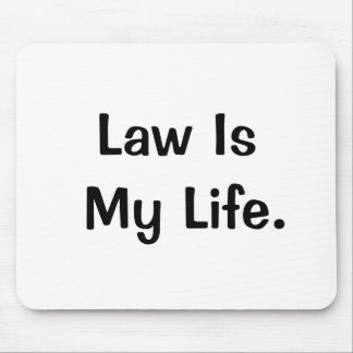 Law Is My Life Profound Motivational Lawyer Quote Mouse Pad