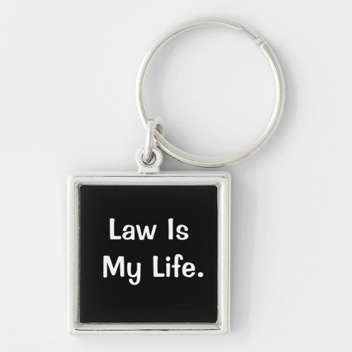 Law Is My Life Profound & Motivational Legal Quote Keychain