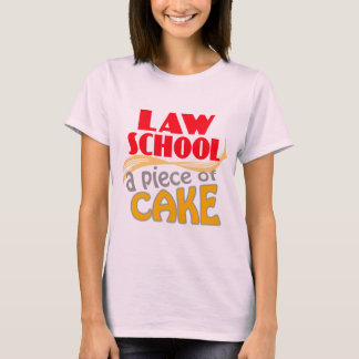 Law School - Piece of Cake T-Shirt