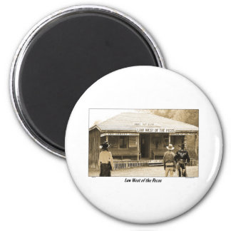 LAW WEST OF THE PECOS 6 CM ROUND MAGNET