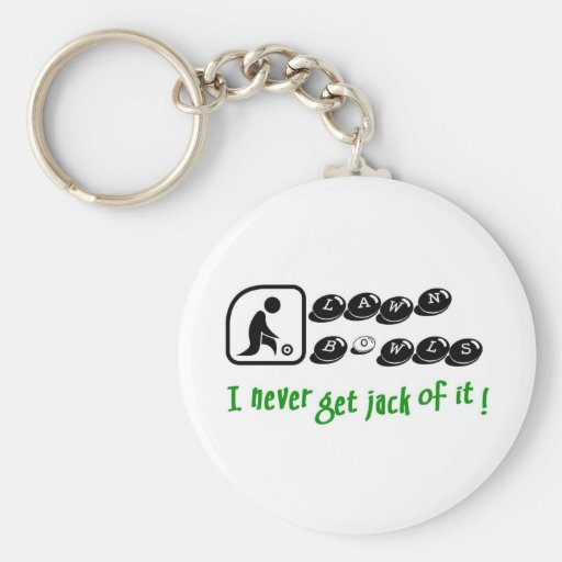 Lawn Bowls -I Never Get Jack Of It! Keychain