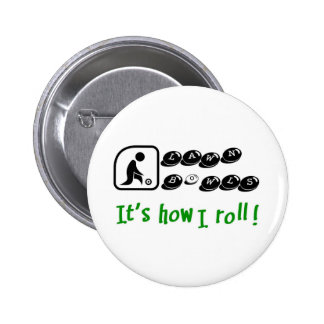 Lawn Bowls -It's How I Roll 6 Cm Round Badge
