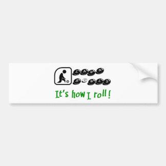 Lawn Bowls -It's How I Roll Bumper Sticker