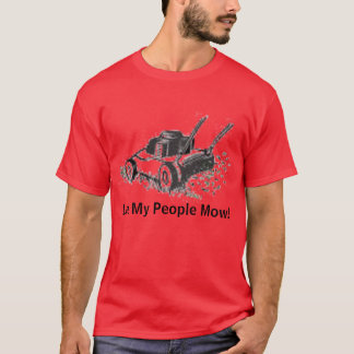 lawnmower, Let My People Mow! T-Shirt