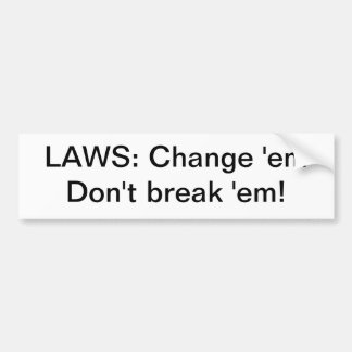 LAWS: Change 'em Bumper Sticker